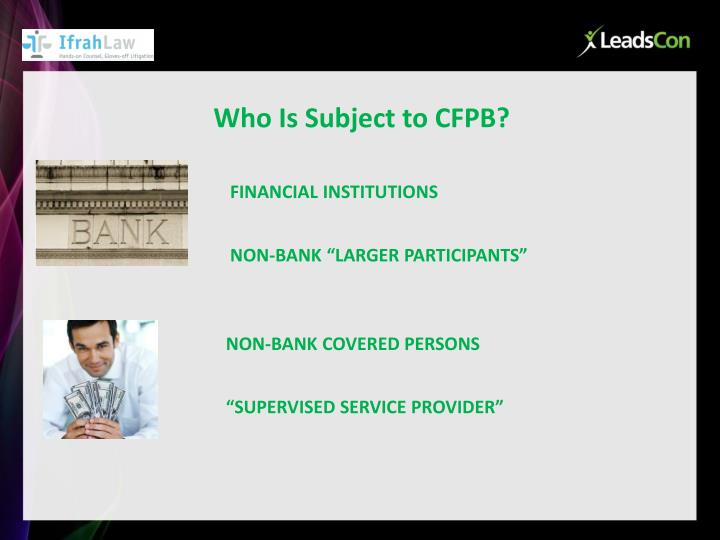 Who Is Subject to CFPB?