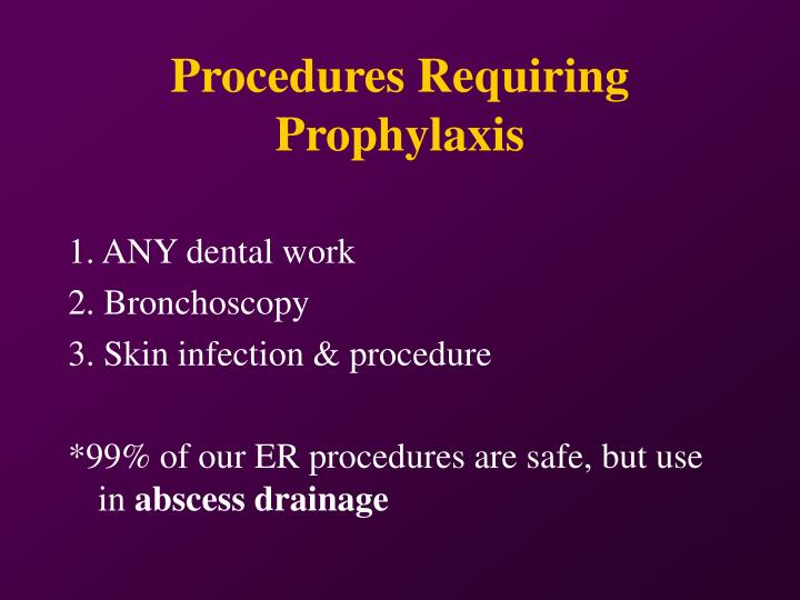 Procedures Requiring Prophylaxis
