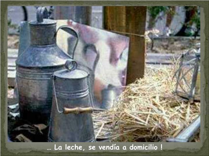 … La leche, se vendía a domicilio !
