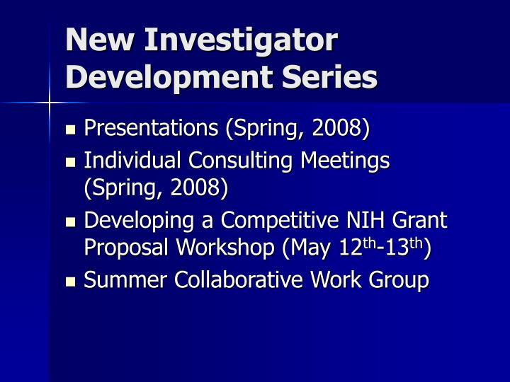 New Investigator Development Series