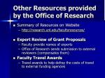 other resources provided by the office of research