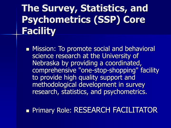 The survey statistics and psychometrics ssp core facility