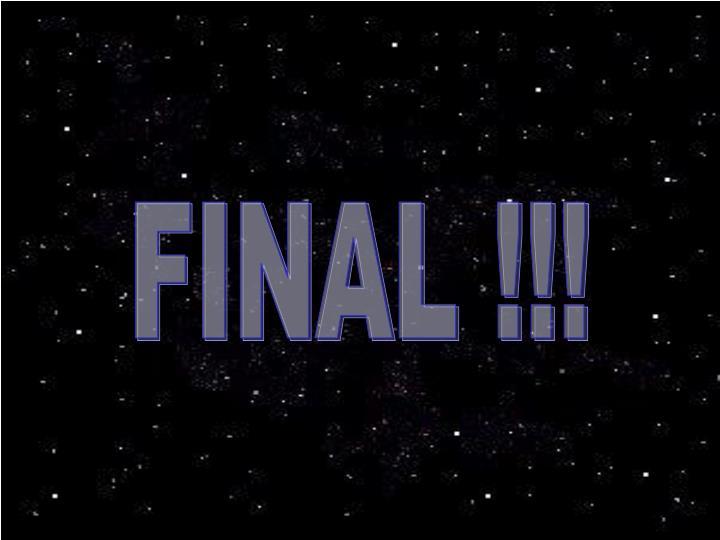 FINAL !!!