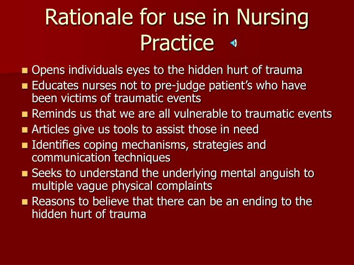 Rationale for use in Nursing Practice