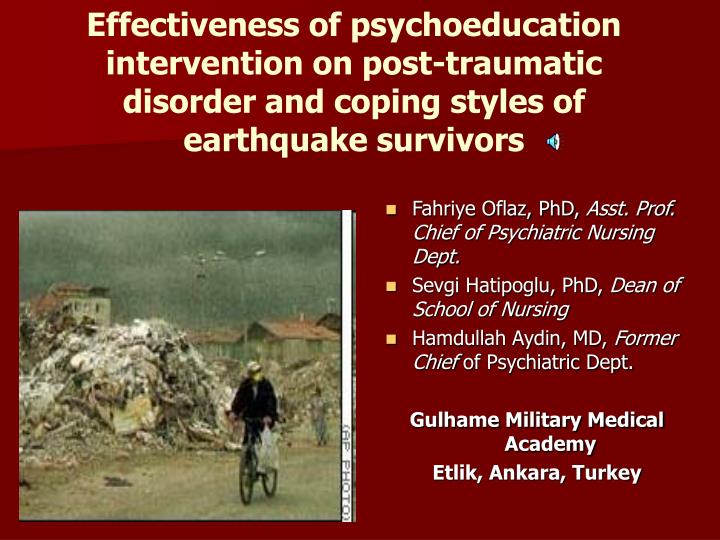 Effectiveness of psychoeducation intervention on post-traumatic disorder and coping styles of earthquake survivors