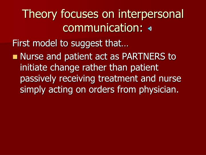 Theory focuses on interpersonal communication