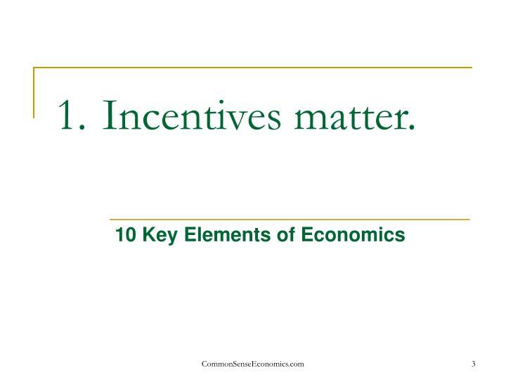 Incentives matter.