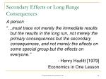 secondary effects or long range consequences