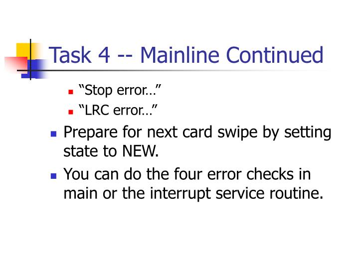 Task 4 -- Mainline Continued