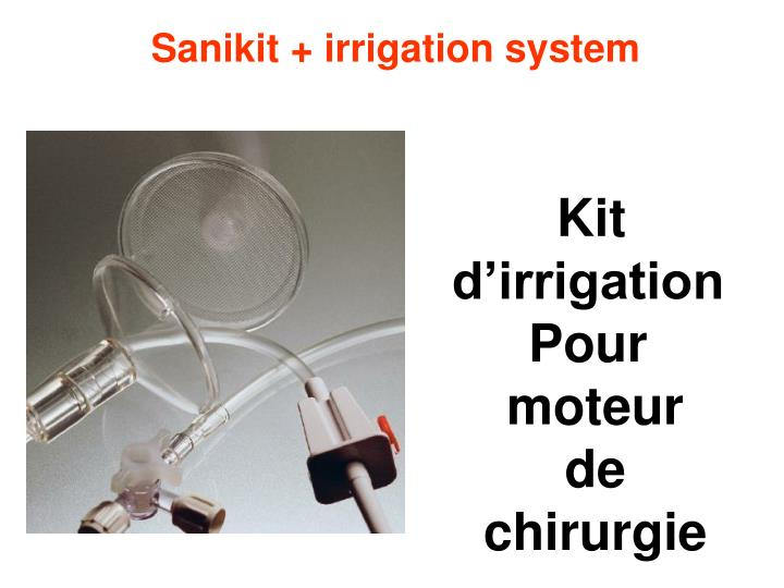 Sanikit + irrigation system