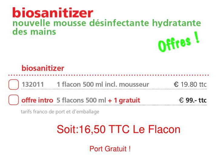 Soit:16,50 TTC Le Flacon
