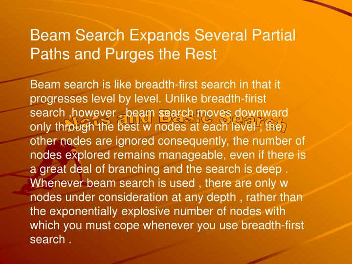 Beam Search Expands Several Partial Paths and Purges the Rest