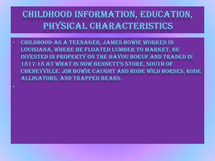 Childhood information, education, physical characteristics
