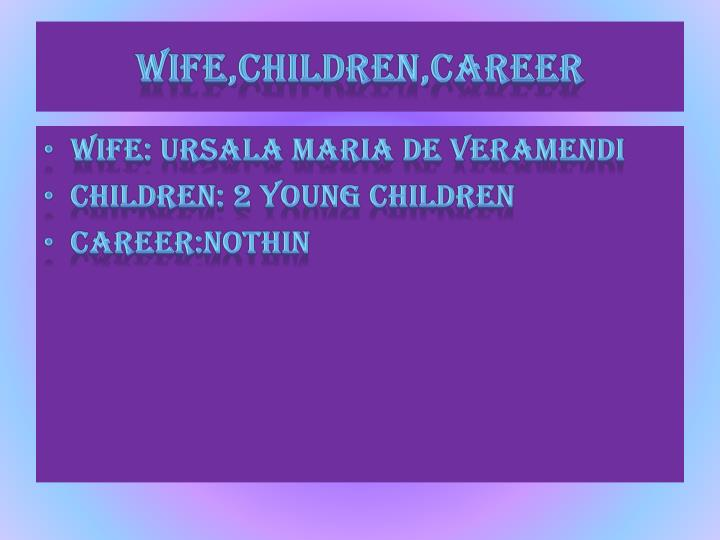 wife,children,career