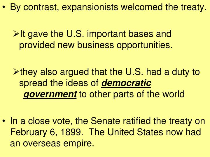 By contrast, expansionists welcomed the treaty.