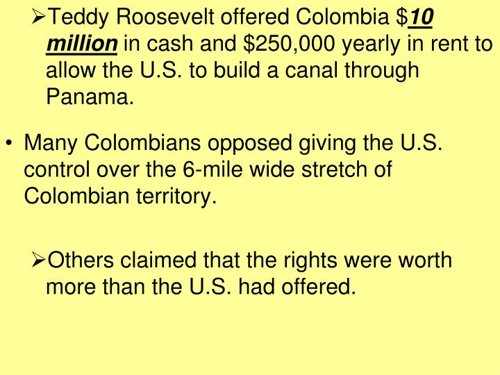 Teddy Roosevelt offered Colombia $