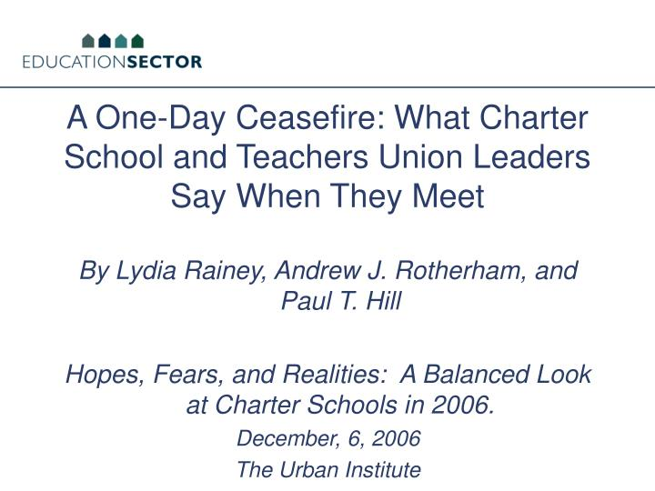 A one day ceasefire what charter school and teachers union leaders say when they meet