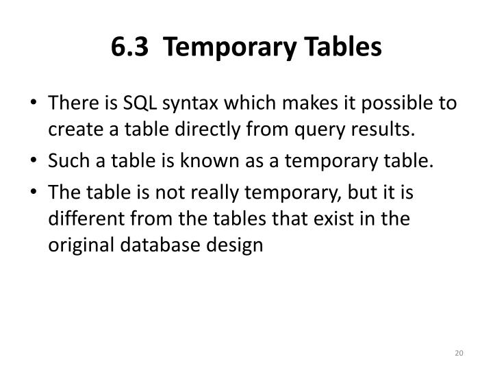 6.3  Temporary Tables