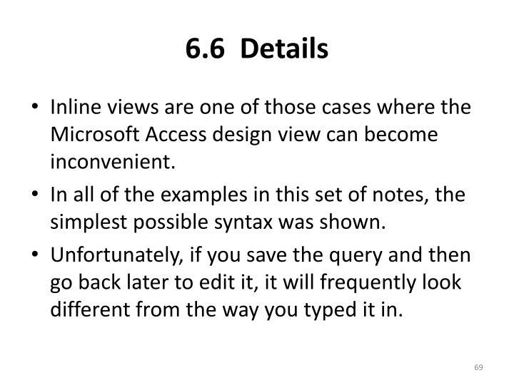6.6  Details