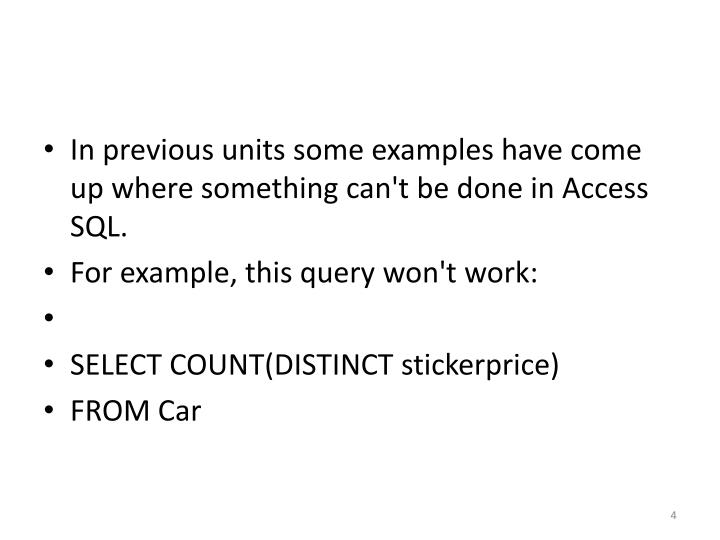 In previous units some examples have come up where something can't be done in Access SQL.