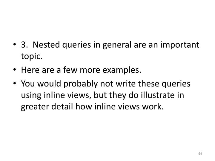 3.  Nested queries in general are an important topic.