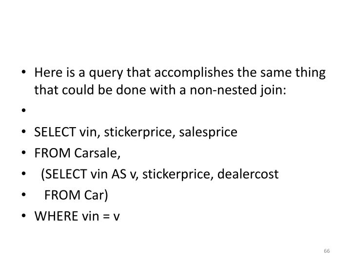 Here is a query that accomplishes the same thing that could be done with a non-nested join:
