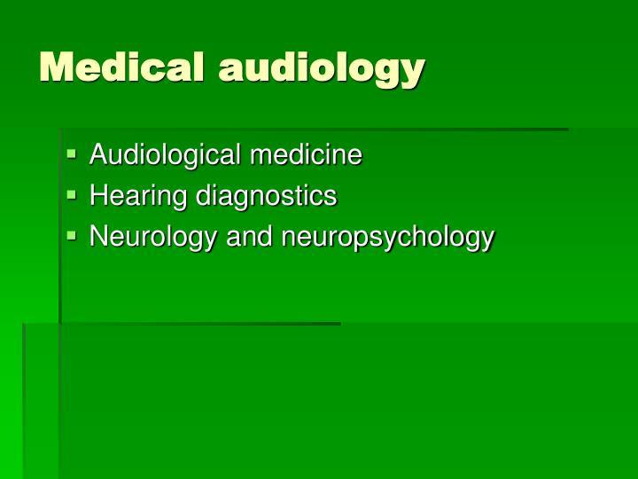 Medical audiology
