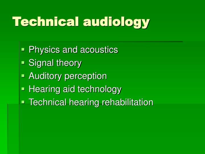Technical audiology