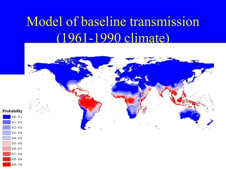Model of baseline transmission (1961-1990 climate)