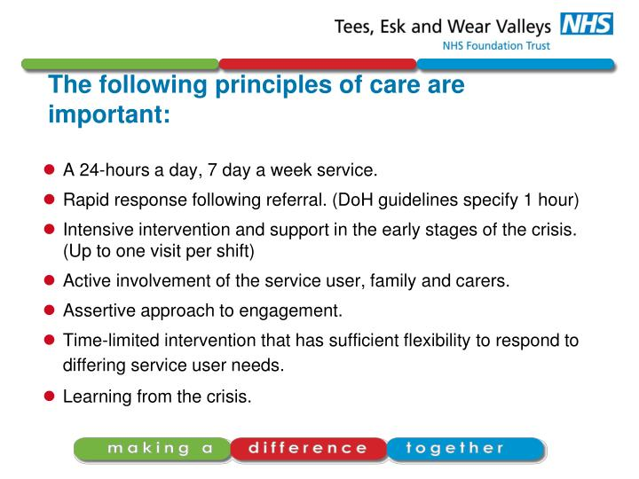 The following principles of care are important: