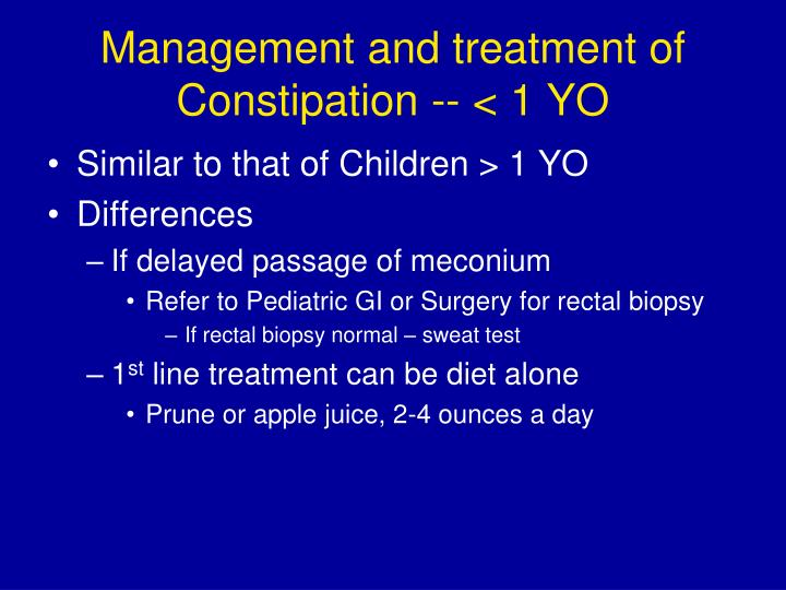 Management and treatment of Constipation -- < 1 YO