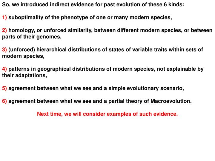 So, we introduced indirect evidence for past evolution of these 6 kinds: