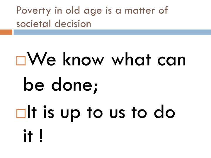 Poverty in old age is a matter of societal decision