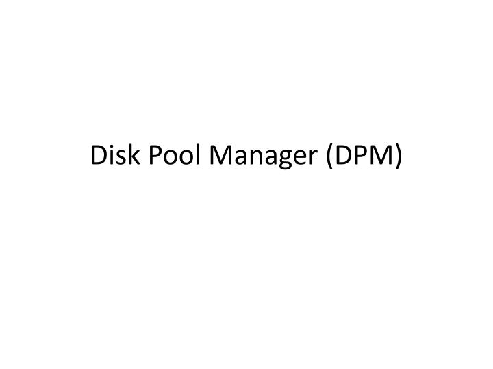 Disk pool manager dpm