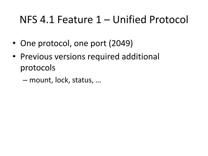 NFS 4.1 Feature 1 – Unified Protocol