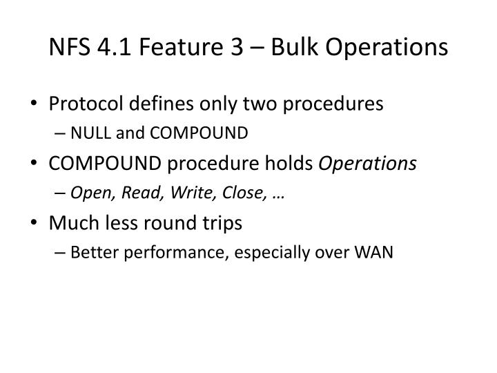 NFS 4.1 Feature 3 – Bulk Operations