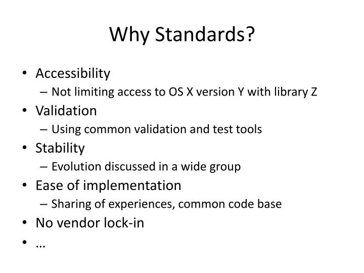 Why Standards?