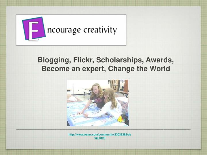 Blogging, Flickr, Scholarships, Awards,