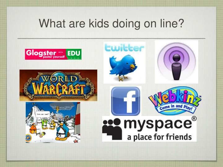 What are kids doing on line
