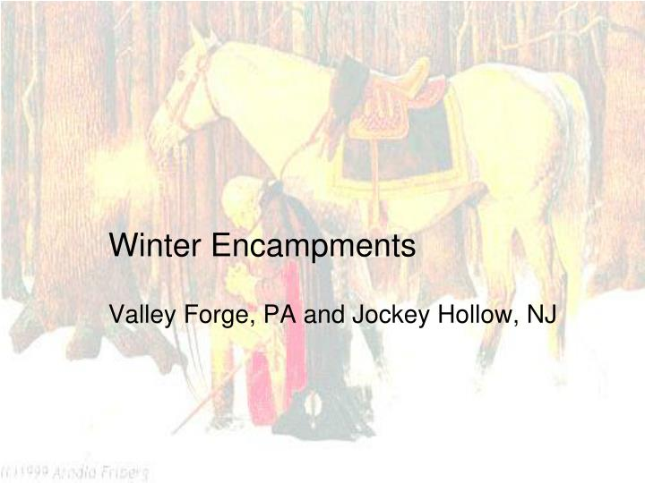 Winter encampments