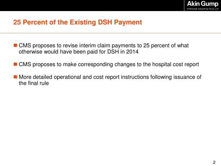 25 percent of the existing dsh payment
