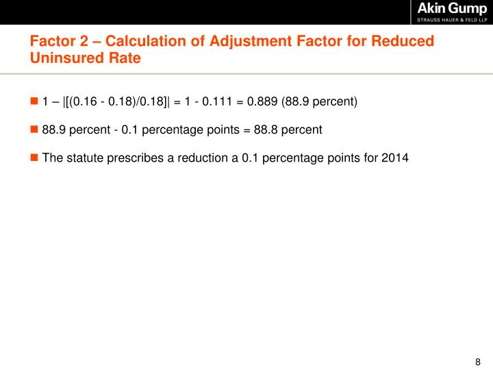 Factor 2 – Calculation of Adjustment Factor for Reduced Uninsured Rate