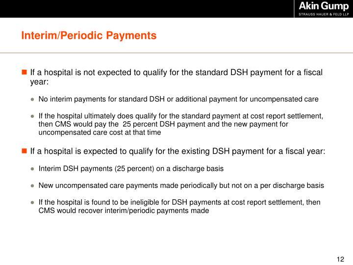 Interim/Periodic Payments
