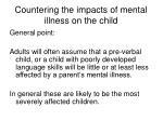 countering the impacts of mental illness on the child