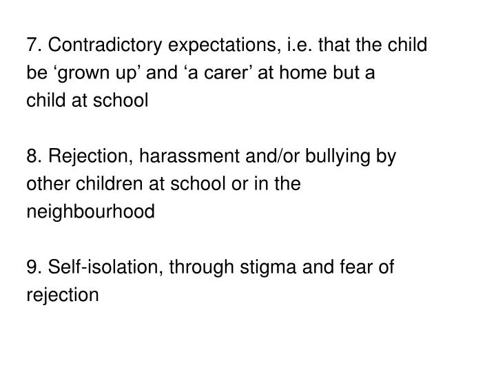 7. Contradictory expectations, i.e. that the child
