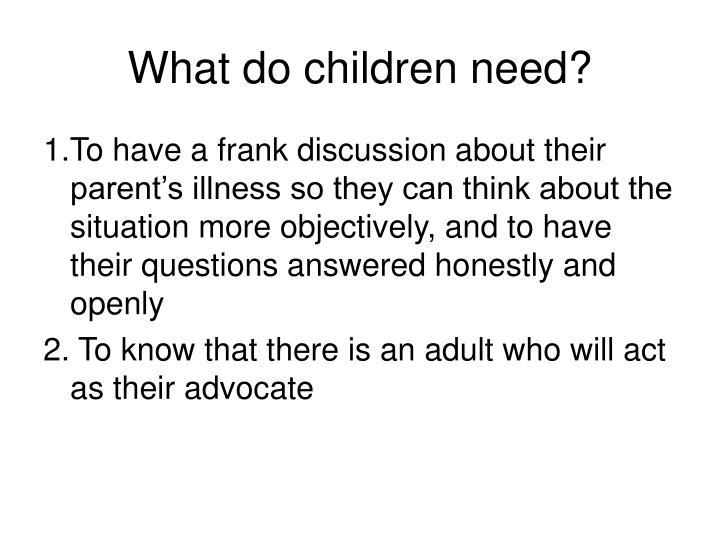 What do children need?