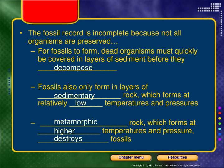 The fossil record is incomplete because not all organisms are preserved…