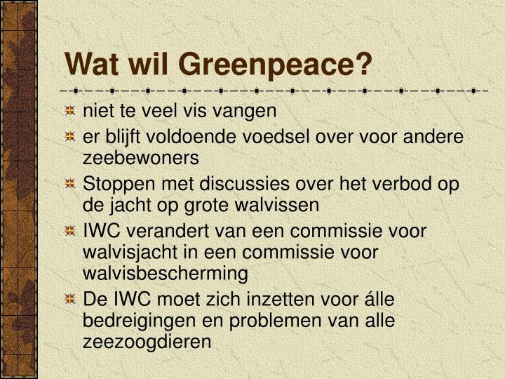 Wat wil Greenpeace?