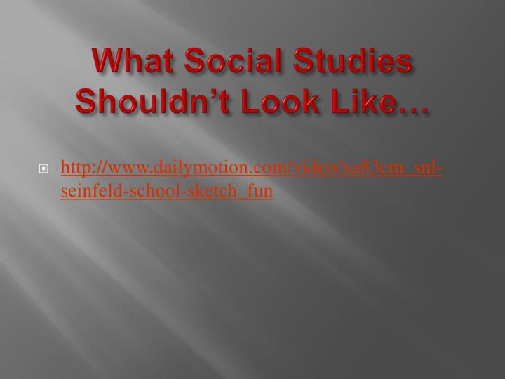 What Social Studies Shouldn't Look Like…