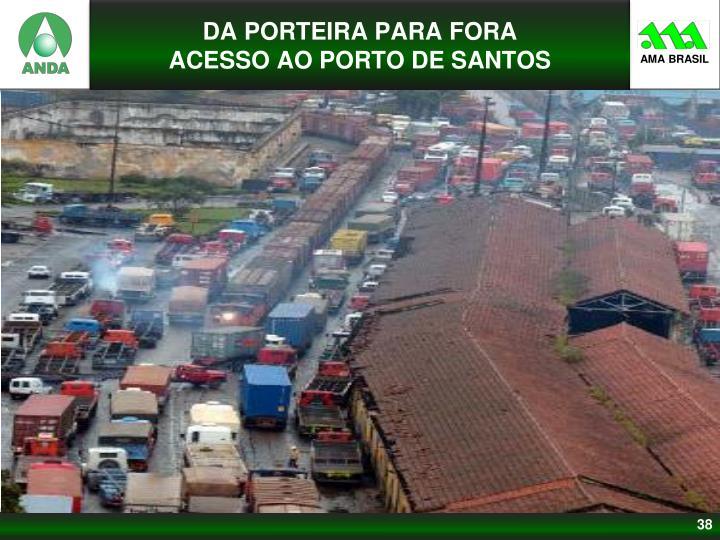 DA PORTEIRA PARA FORA